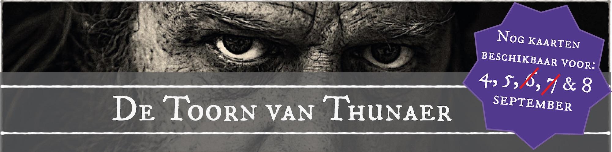 Nog 3 voorstellingen voor de Toorn van Thunaer